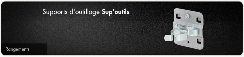 Supports d'outillage - Sup'outils
